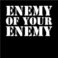 Enemy of Your Enemy