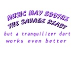 Music Soothes the Savage Beast