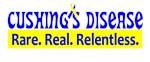 Cushing's DIsease:  Rare, Real, Relentless