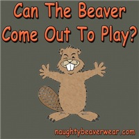 Can The Beaver Come Out To Play