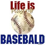 Life is Playing Basebald