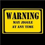 WARNING may jiggle at any time