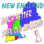 NEW ENGLAND MUCH BETTER THEN OLD ENGLAND