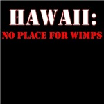 HAWAII no place for wimps
