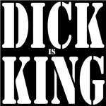 DICK is KING