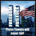 FREEDOM JUSTICE these towers will never fall!