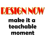 Resign Now - Teachable Moment