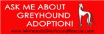 Ask Me About Greyhound Adoption