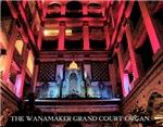 The Wanamaker Grand Count Organ