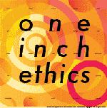 one inch ethics