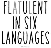 Flatulent In Six Languages