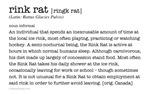 Rink Rat: hockey definition