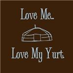 Love Me, Love My Yurt