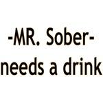 Mr. Sober Needs A Beer
