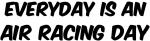 Air Racing everyday