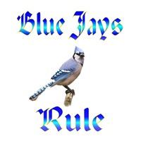 <b>BLUE JAYS RULE</b>