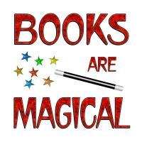 <b>BOOKS ARE MAGICAL<b/>