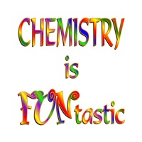 <b>CHEMISTRY IS FUNTASTIC</b>