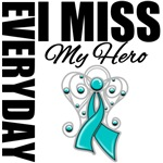 Everyday I Miss My Hero Ovarian Cancer Gifts