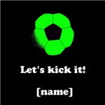 Personalized Let's kick it! - GREEN