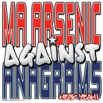 MA Arsenic Against Anagrams [SWAG]