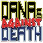 DANAs Against Death [APPAREL]