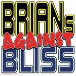 BRIANs Against Bliss [APPAREL]