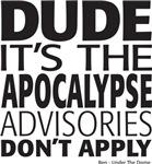 Dude it's the apocalypse