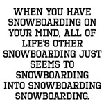 When You Have Snowboarding On Your Mind