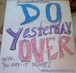 Do Yesterday Over Again