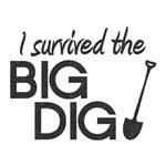 I Survived the Big Dig T-Shirts