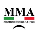 MMA Moustached Mexican American