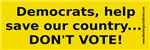 Democrats: Don't Vote!