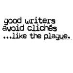 Avoid clichés like the plague