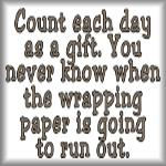 Count each day as a gift
