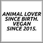 Animal lover since birth. Vegan since 2015