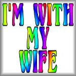 I'm with my wife