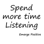 Spend more time Listening