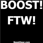 BOOST!  FTW!  - by BoostGear.com