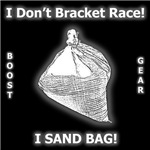 I Sand Bag - ( Bracket Race )