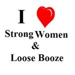Strong Women & Loose Booze