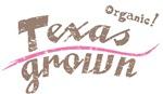 Organic! Texas Grown!