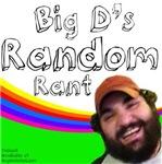 Big D's Random Rant