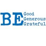 BE: Good Generous Grateful
