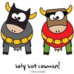 holy bat cowman!