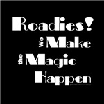 Roadies Make the Magic Happen
