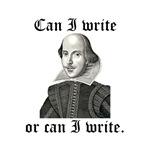 """Shakespeare """"Can I Write..."""""""