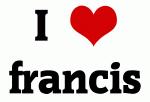 I Love francis