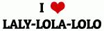 I Love LALY-LOLA-LOLO