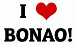 I Love BONAO!